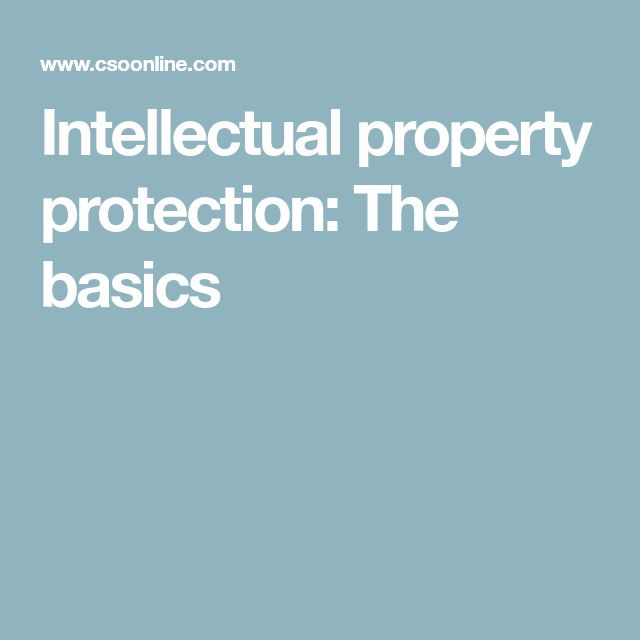 Intellectual property protection: The basics