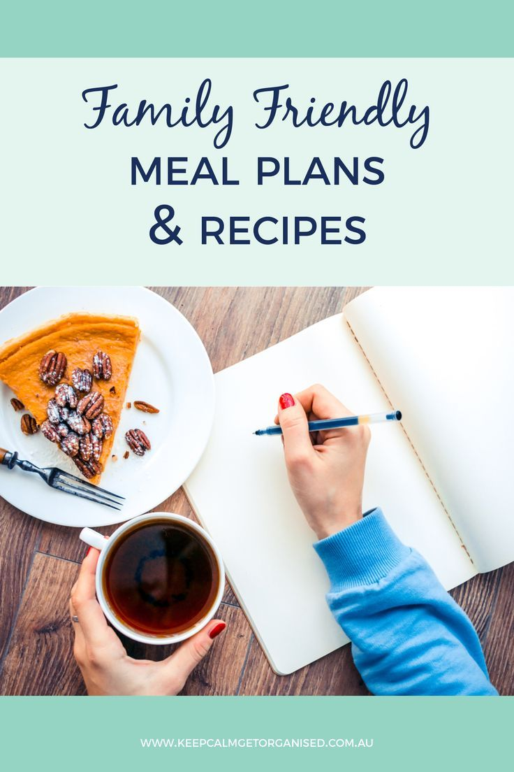 Family friendly meal plans and recipes
