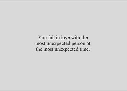 You Fall In Love With The Unexpected Person On An Unexpected Time