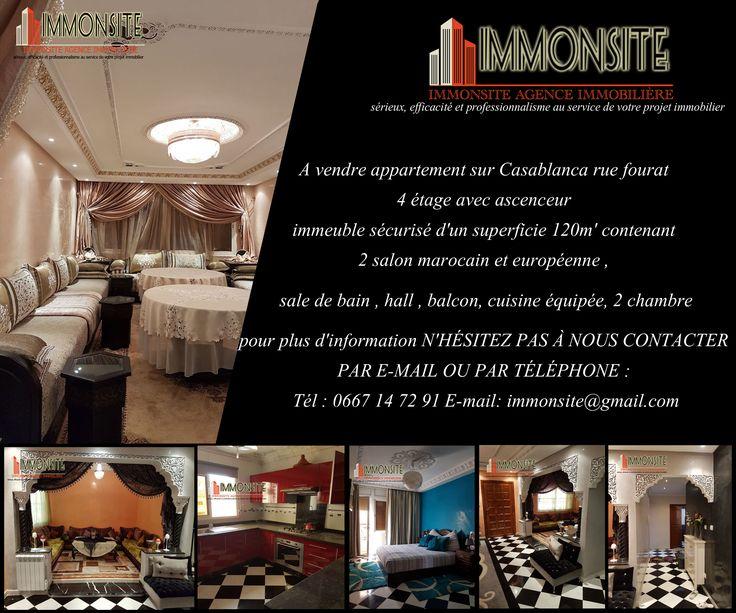 A vendre appartement sur Casablanca rue fourat 4 étage avec ascenceur immeuble sécurisé d'un superficie 120m' contenant 2 salon marocain et européenne , sale de bain , hall , balcon, cuisine équipée, 2 chambre, pour plus d'information N'HÉSITEZ PAS À NOUS CONTACTER PAR E-MAIL OU PAR TÉLÉPHONE : Tél : 0667 14 72 91 E-mail: immonsite@gmail.com