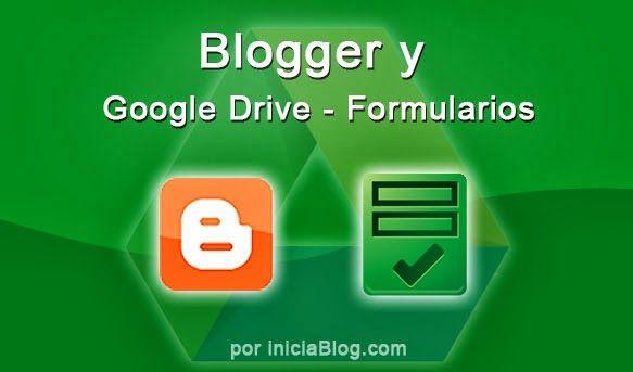 Blogger y Google Drive Formularios. Tercera entrega de esta serie de artículos dedicados a la integración entre #Blogger y #Google Drive