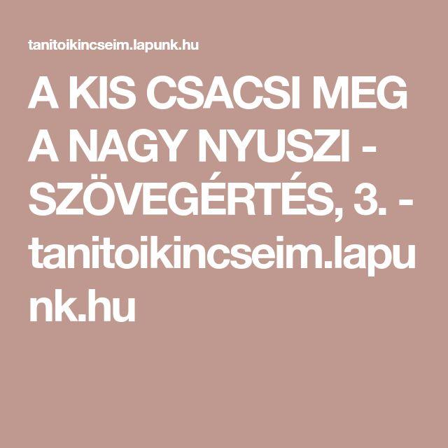 A KIS CSACSI MEG A NAGY NYUSZI - SZÖVEGÉRTÉS, 3. - tanitoikincseim.lapunk.hu