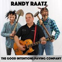 Randy Raatz | The Good Intentions Paving Company