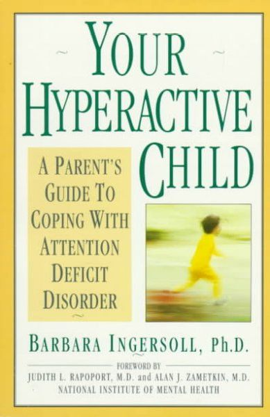 Your Hyperactive Child : A Parent's Guide to Coping With Attention Deficit Disorder