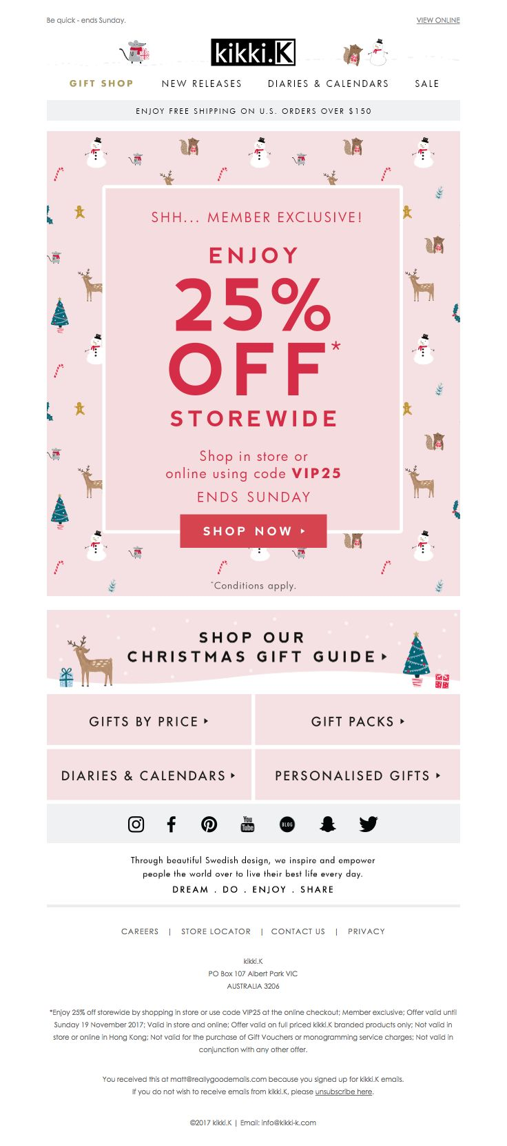@kikkik sent this email with the subject line: Member Exclusive: 25% off storewide - Read about this email and find more promotion emails at ReallyGoodEmails.com #discount #fashion #promotion