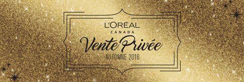 Vente privée chez l'Oréal Canada (2016)