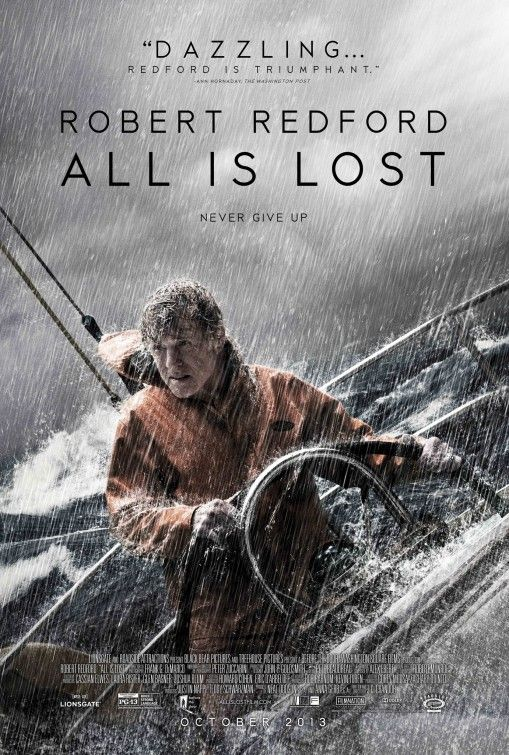 All Is Lost (2014) - After a collision with a shipping container at sea, a resourceful sailor finds himself, despite all efforts to the contrary, staring his mortality in the face.