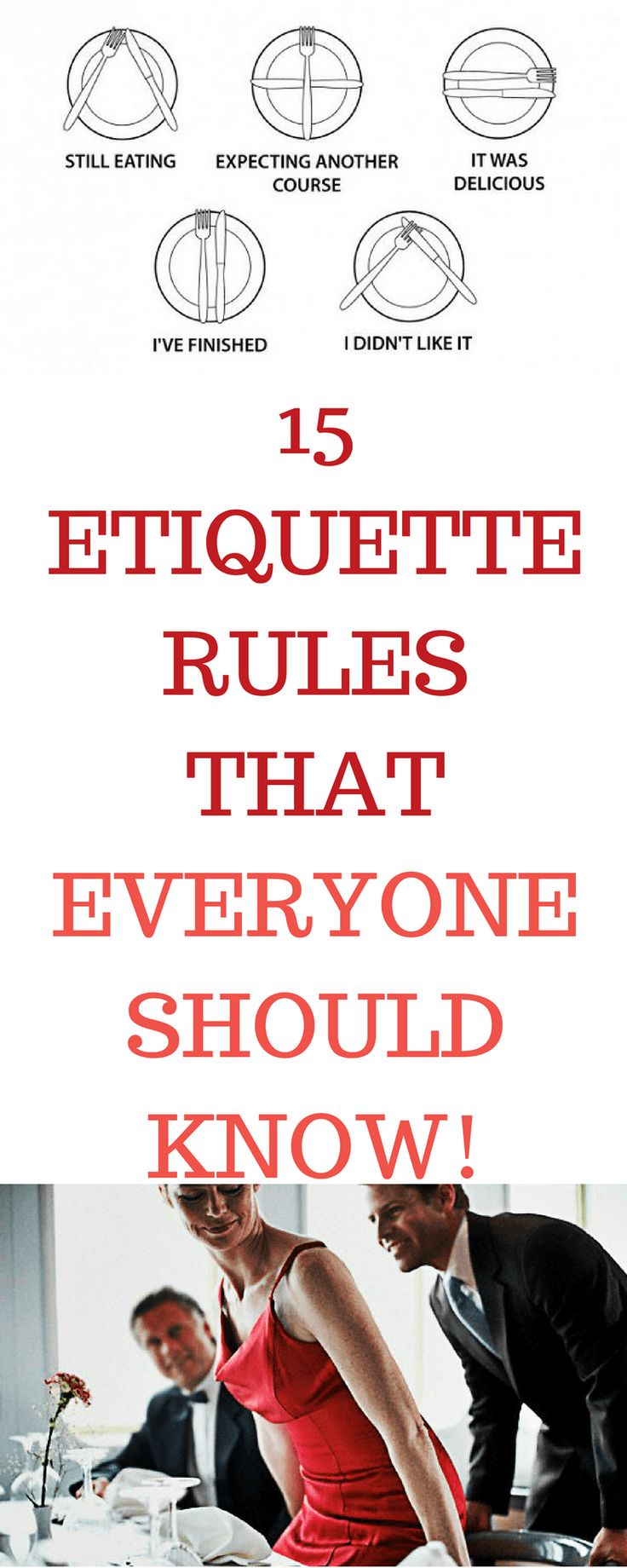 15 ETIQUETTE RULES THAT EVERYONE SHOULD KNOW!
