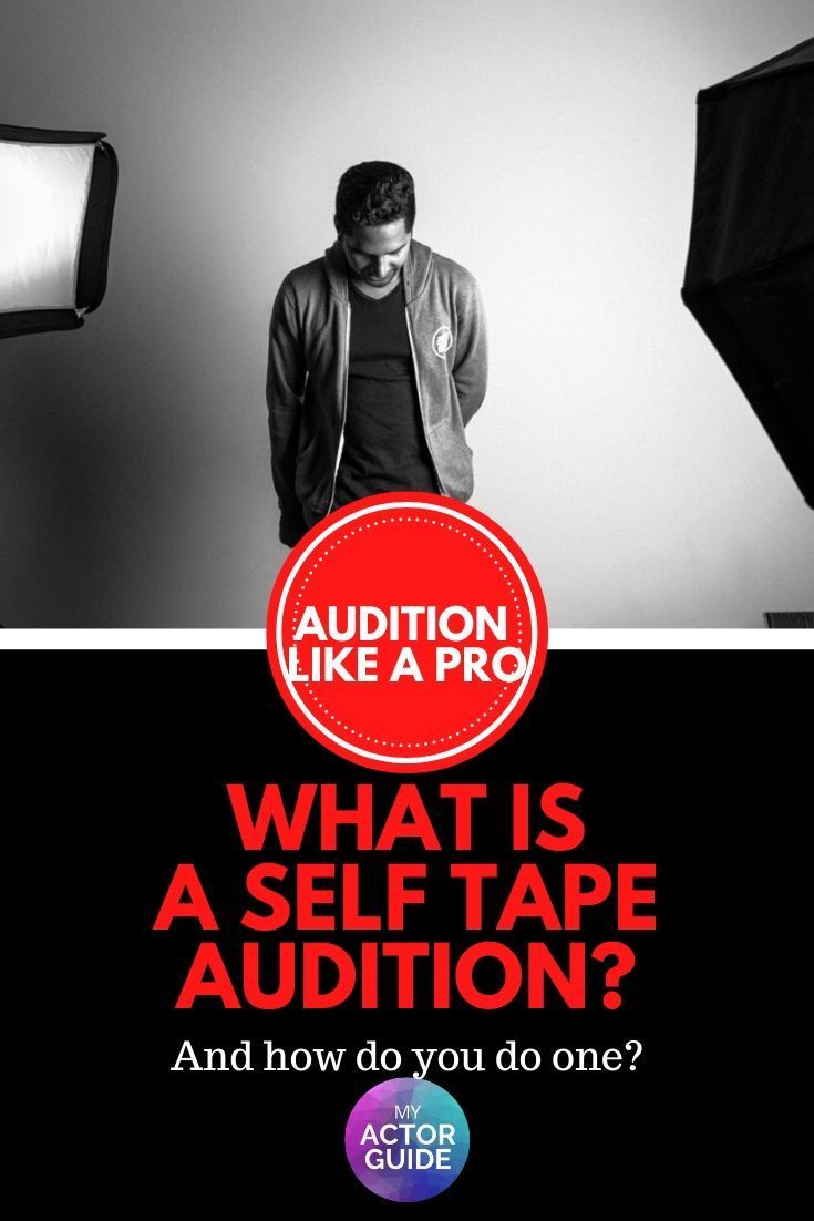 What Is A Self Tape Audition In 2021 Acting Auditions Acting Techniques Editing Writing