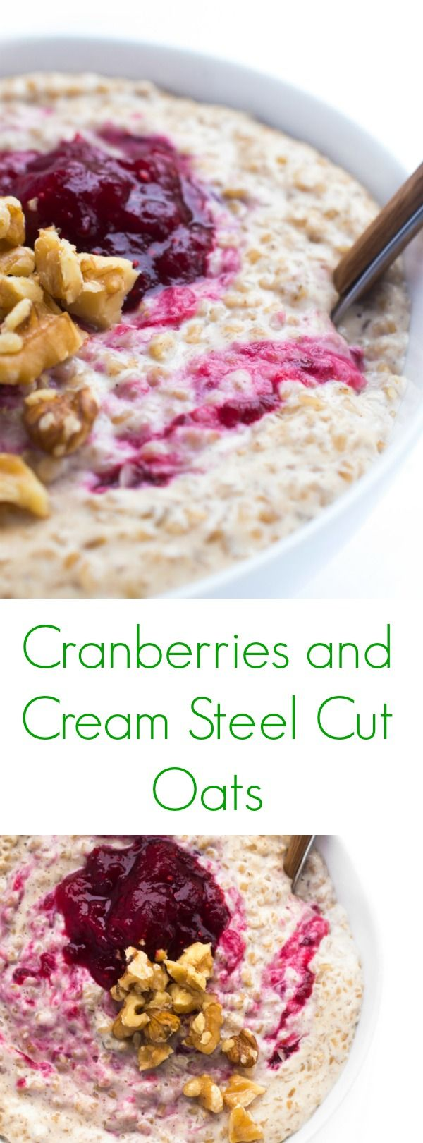 Cranberries and Cream Steel Cut Oats- A sweet tasting dish that will keep you full and staying healthy!