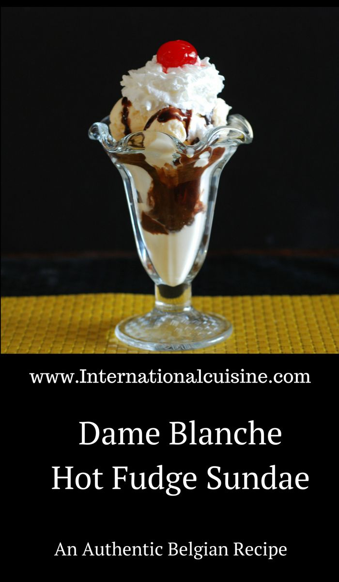 Dame Blanche is what the Belgians call a hot fudge sundae.  A perfectly delicious way to end any meal.  Get the super easy recipe and be sure to join the culinary journey around the world.