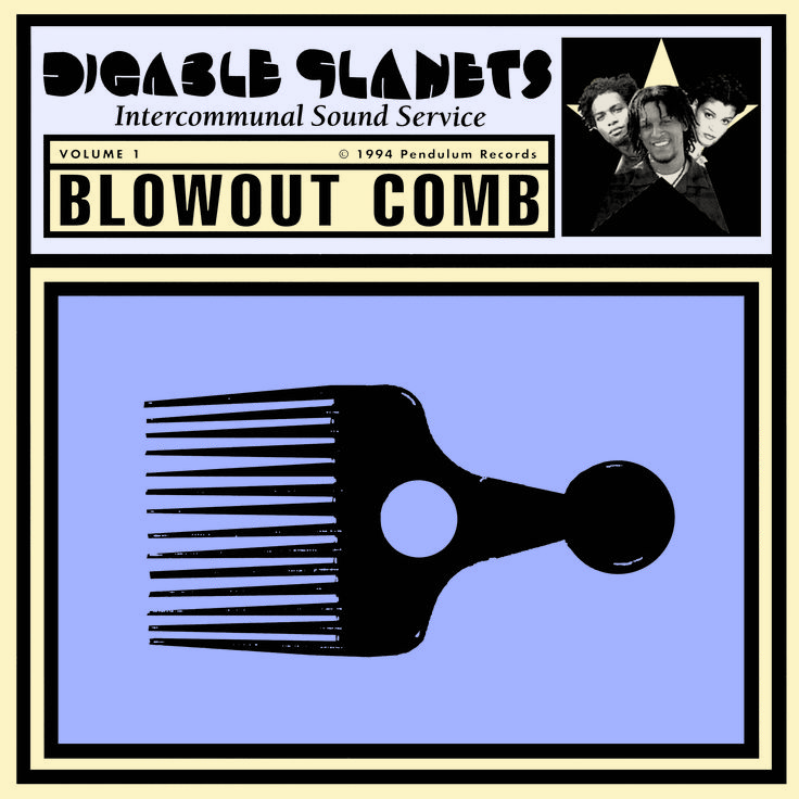 blowout comb - Digable Planets