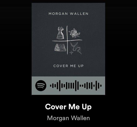 Morgan Wallen Cover Me Up Spotify Morgan Wallen Cover Me Up Spotify Codes