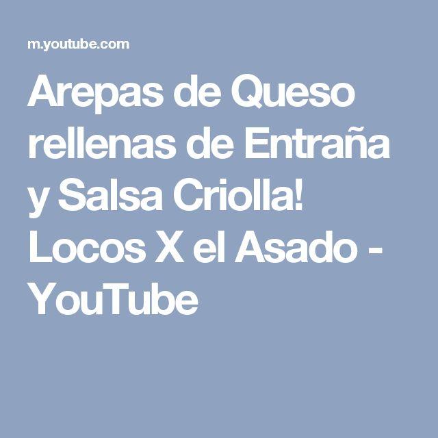 Arepas de Queso rellenas de Entraña y Salsa Criolla! Locos X el Asado - YouTube