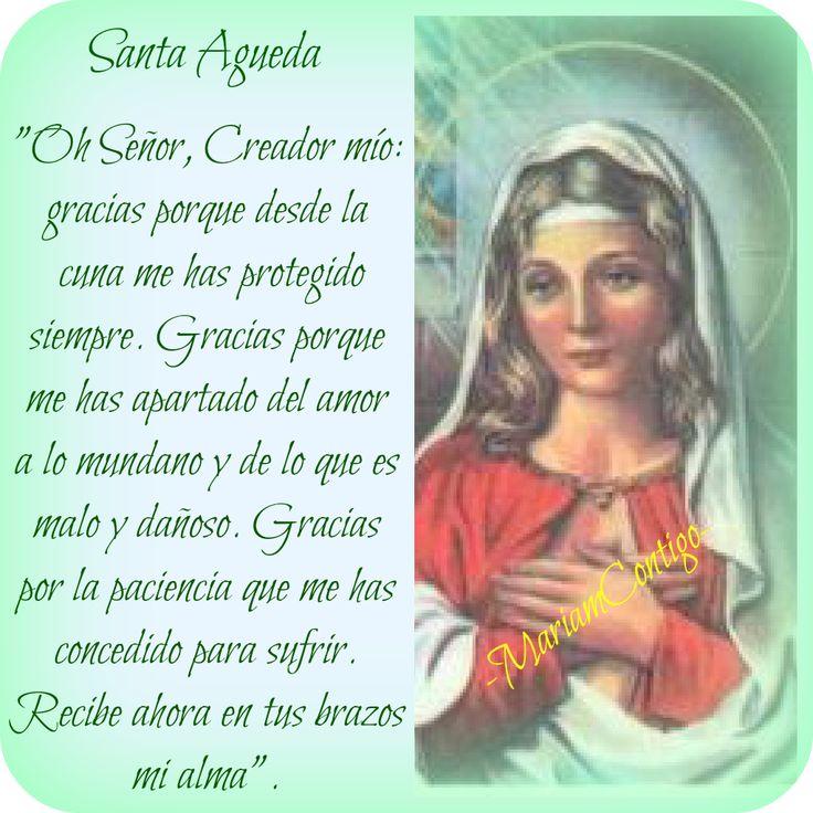 "SANTA ÁGUEDA    ' Ágata, Águeda o Gadea'   Catania, Italia   (230 †251)    Mártir, Virgen   A gueda         significa ""la buena"", ""l..."