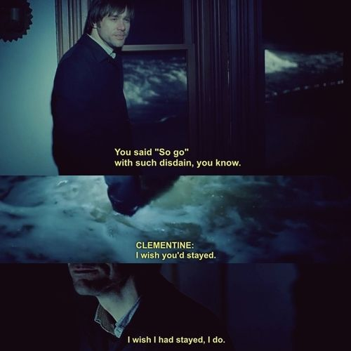 """""""I wish I had stayed."""" Joel leaves the beach house. Eternal Sunshine of the Spotless Mind quotes"""