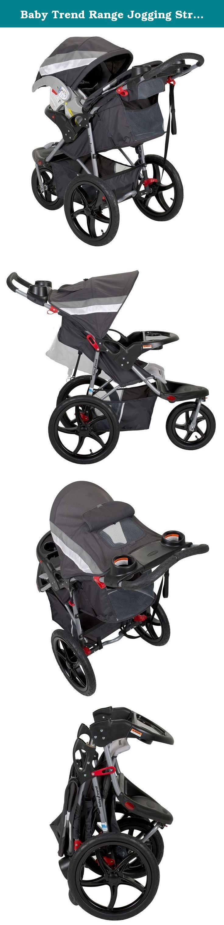 Baby Trend Range Jogging Stroller, Liberty. The Baby Trend Range Jogger switches from running to resting in no time! Locks and unlocks quickly and easily. Safe and secure when you've stopped; easy to maneuver when you're out for a jog. Multi-position, reclining padded seat and fully adjustable 5-point safety harness and tether strap.