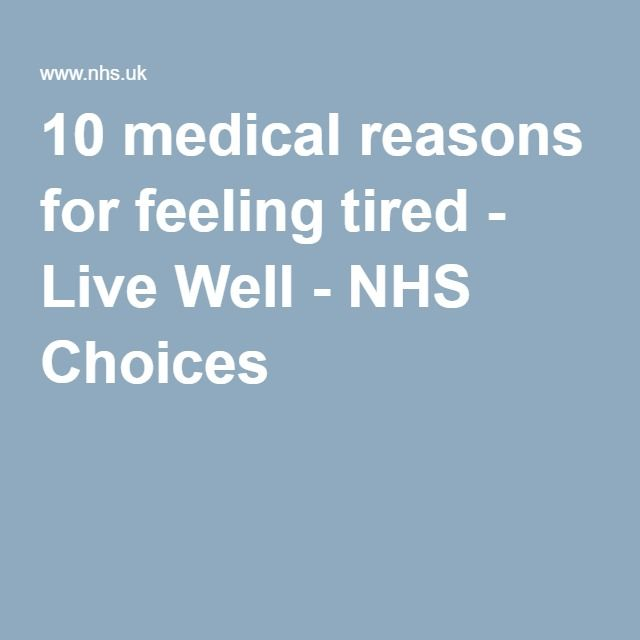 10 medical reasons for feeling tired - Live Well - NHS Choices