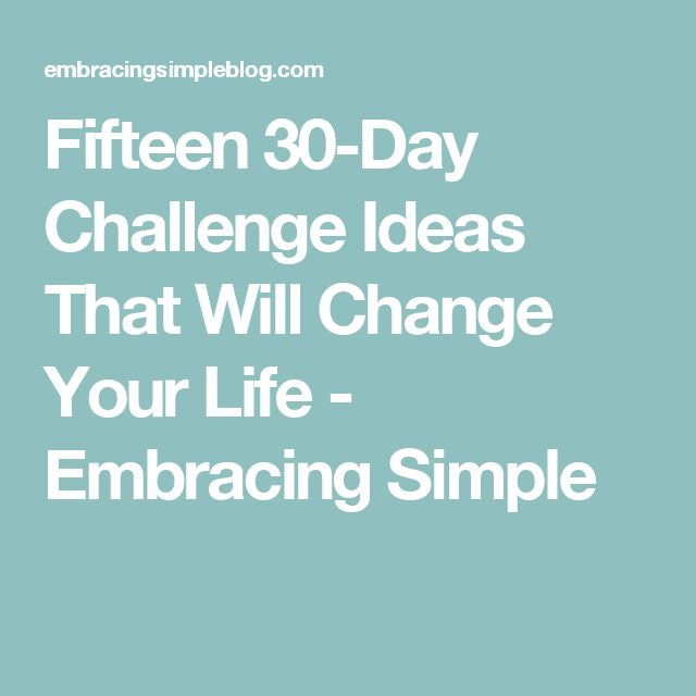 Fifteen 30-Day Challenge Ideas That Will Change Your Life | Christina | Embracing Simple