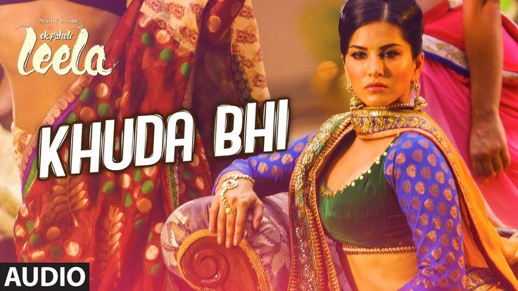 'Khuda Bhi' Full Song (Audio) | Sunny Leone | Mohit Chauhan | Ek Paheli Leela - YouTube