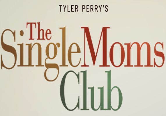 Single Moms Club: Tyler Perry Still Has a Problem With (Black) Women