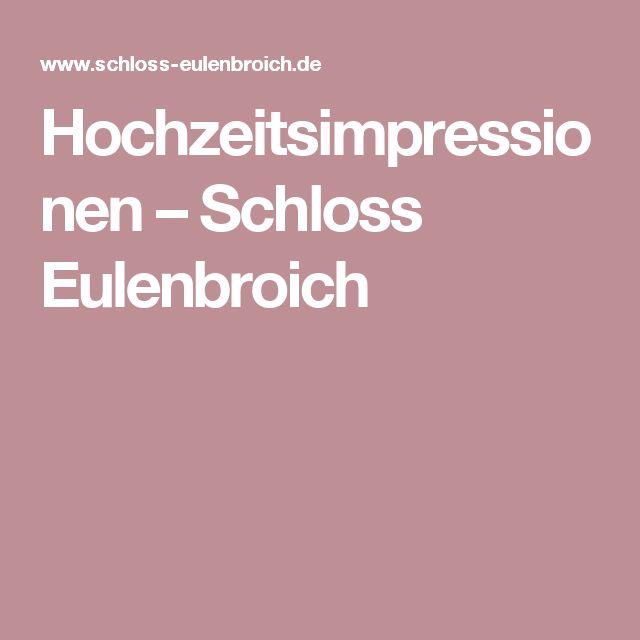 Hochzeitsimpressionen – Schloss Eulenbroich