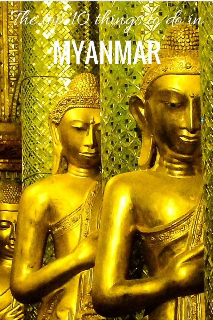 The top 10 things to do in Myanmar / Burma.