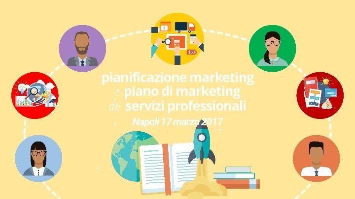 Pianificazione Marketing e Piano di Marketing - Edizione di Napoli @ Napoli - 17-Marzo https://www.evensi.it/pianificazione-marketing-e-piano-di-marketing-edizione-di/190173325