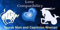 Love match compatibility between Taurus man and Capricorn woman. Read about the Taurus male love relationship with Capricorn female.