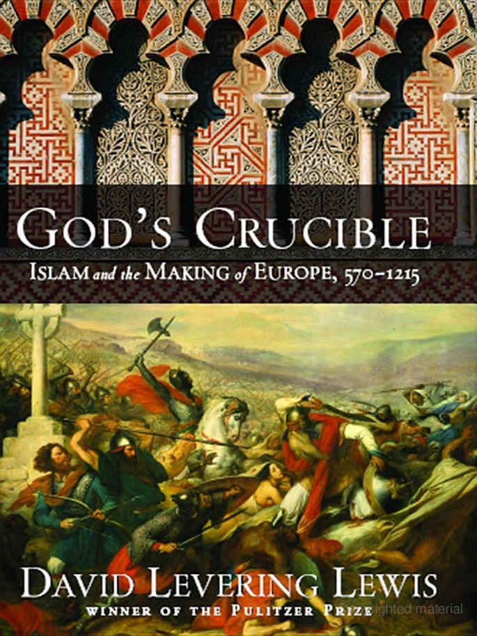 """levering muslim In """"god's crucible: islam and the making of europe, 570 to 1215,"""" his fast-paced and provocative new study, david levering lewis, the author of a much-acclaimed pulitzer prize-winning ."""