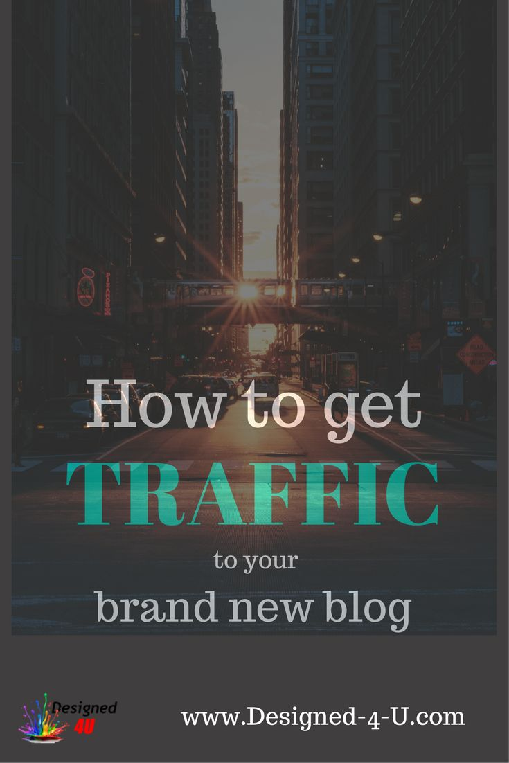 How to get Traffic to your brand new blog - Blogging tips - Blogging for money - blogging for beginners