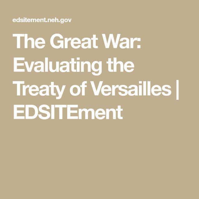 The Great War: Evaluating the Treaty of Versailles   EDSITEment