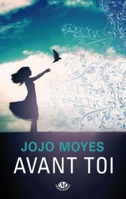 Découvrez Avant Toi, de Jojo Moyes sur Booknode, la communauté du livre