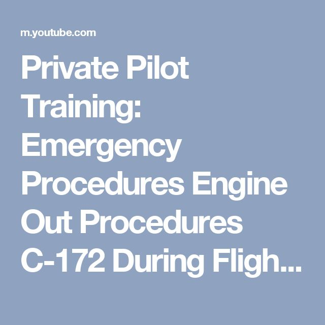 Private Pilot Training: Emergency Procedures Engine Out Procedures C-172 During Flight Training - YouTube