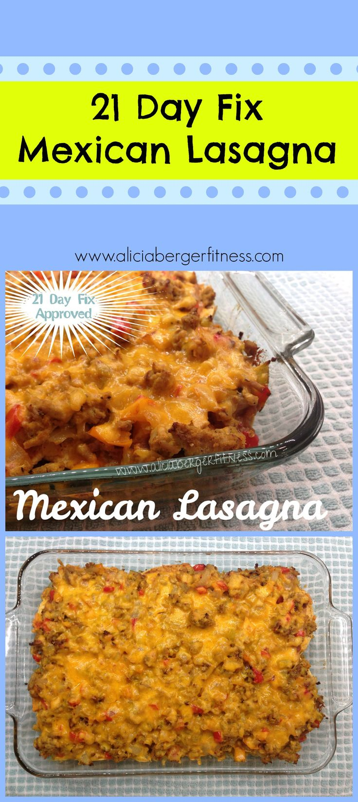 21 Day Fix Approved Mexican Lasagna!
