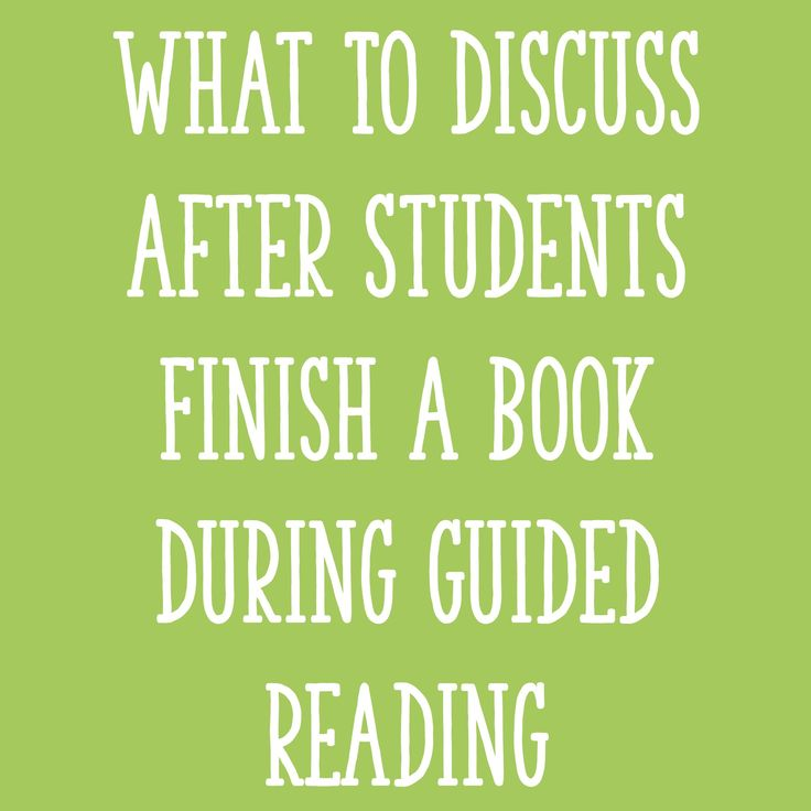 What To Discuss After Students Finish A Book During Guided Reading