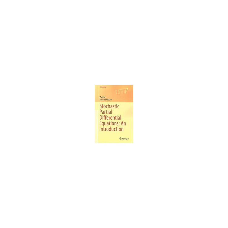 Stochastic Partial Differential Equations : An Introduction (Paperback) (Wei Liu)