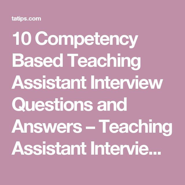 10 Competency Based Teaching Assistant Interview Questions and Answers – Teaching Assistant Interview Questions