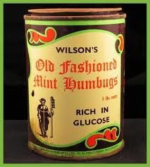 Humbugs - miss my dad who loved these.