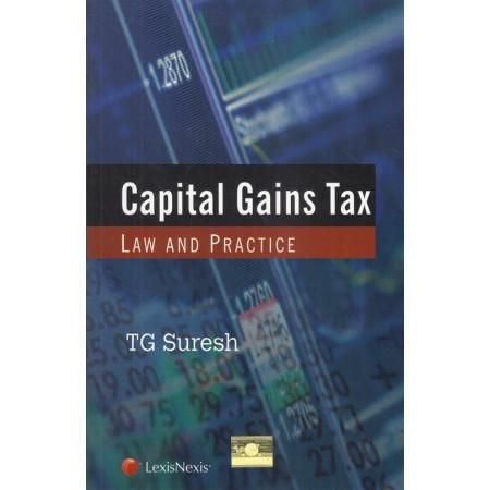 LexisNexis :- Capital Gains Tax Law & Practice by TG SURESH ( 2nd Edition 2016 )