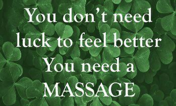 You don't need luck to feel better you need a #massage!
