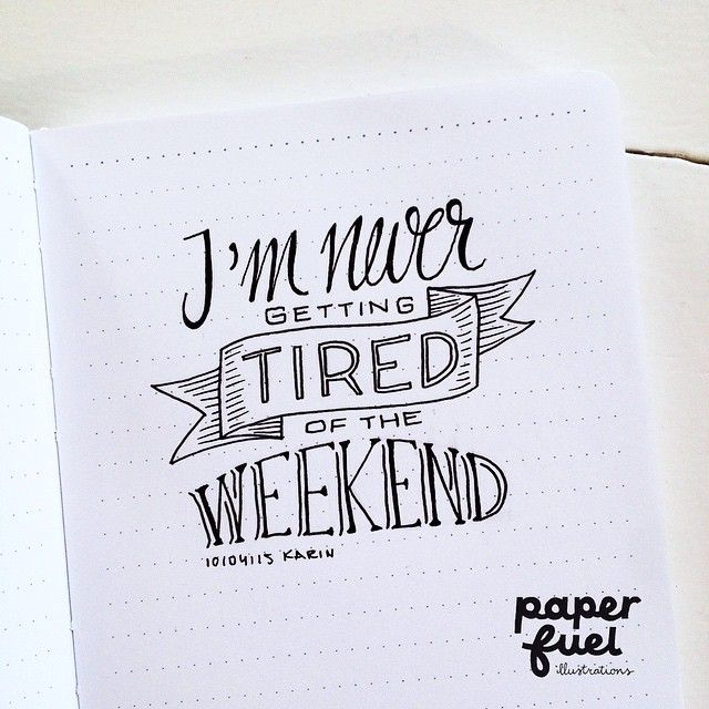 I'm never getting tired of the weekend! :-) #lettering #handlettering #paperfuel