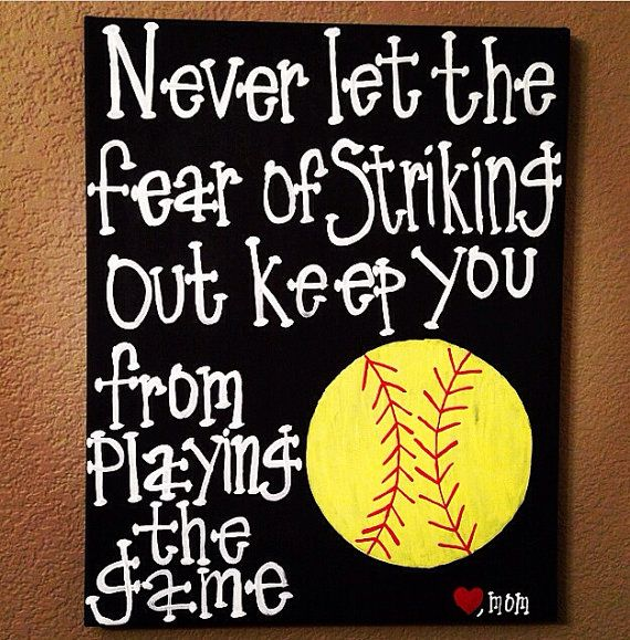 "Softball Wall Art~ ""Never let the fear of striking out keep you from playing the game"" Canvas on Etsy, $35.00"