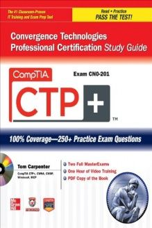 CompTIA CTP+ Convergence Technologies Professional Certification Study Guide (Exam CN0-201) (Certification Press) , 978-0071767576, Tom Carpenter, McGraw-Hill Osborne Media; 1 edition