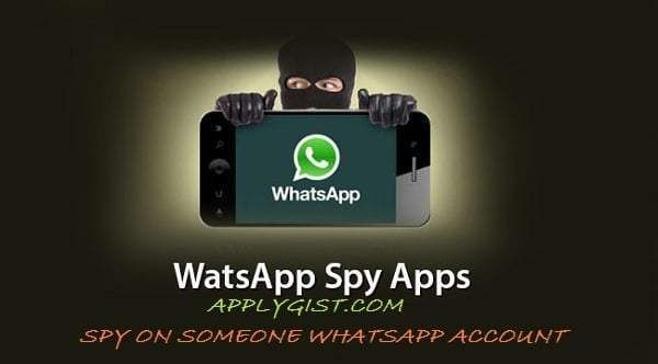 How To Spy On Someone Whatsapp Account Applygist Tech News Spy Messaging App Instant Messaging
