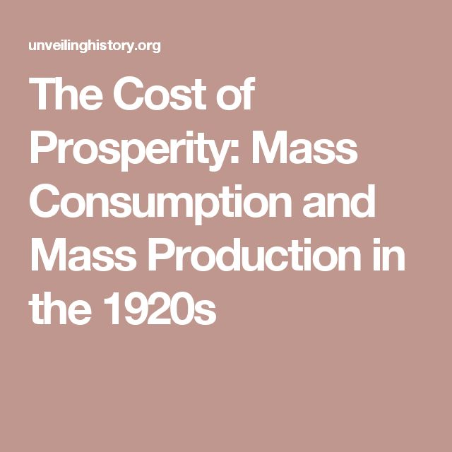 The Cost of Prosperity: Mass Consumption and Mass Production in the 1920s