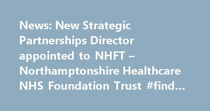 News: New Strategic Partnerships Director appointed to NHFT – Northamptonshire Healthcare NHS Foundation Trust #find #hotels http://hotel.nef2.com/news-new-strategic-partnerships-director-appointed-to-nhft-northamptonshire-healthcare-nhs-foundation-trust-find-hotels/  #cynthia spencer hospice # News: New Strategic Partnerships Director appointed to NHFT Northamptonshire Healthcare NHS Foundation Trust (NHFT) appointed Lucy Dadge to the new role of Director of Strategic Partnerships Lucy…