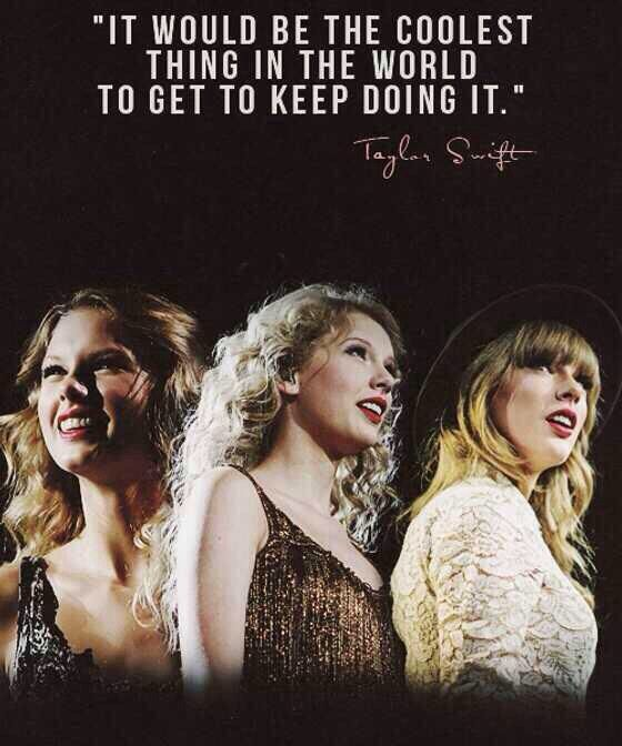 """From her """"Journey to Fearless""""  DVD. talking about the opportunity to hear the crowds, her Swifties just once. And how cool it would be to get to do it over and over again."""
