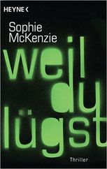Rezension:Weil du lügst - Sophie McKenzie - Mordsbuch.net