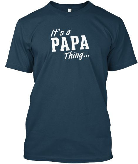 It's a PAPA Thing...   Teespring
